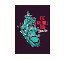 The Big Kill Gun Art Print