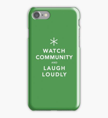 Watch Community & Laugh Loudly iPhone Case/Skin