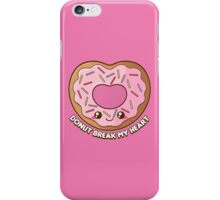 Donut Break My Heart iPhone Case/Skin