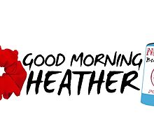 Good Morning Heather by broadwaycrazed