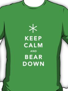 Keep Calm and Bear Down T-Shirt