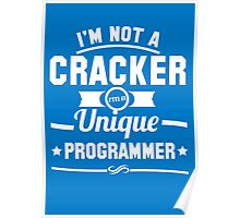 Programmer : I'm not a cracker, i'm a unique programmer Poster