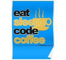 Programmer : eat, sleep, code, coffee Poster