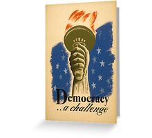 Democracy, a Challenge Greeting Card