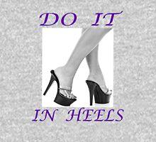 DO IT IN HEELS Unisex T-Shirt