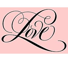 Romantic Black Flourished 'Love' Valentine Calligraphy Script Hand Lettering on Pastel Pink Photographic Print