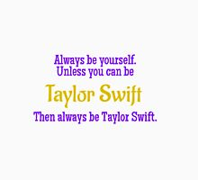 Always Be Taylor Swift Unisex T-Shirt