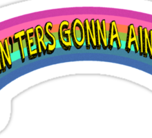 Haters and Ain'ters  Sticker