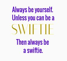 Always Be A Swiftie Unisex T-Shirt