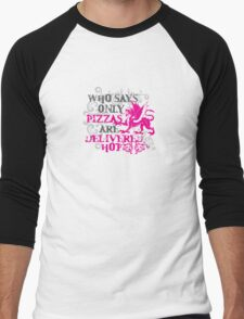 who says only pizzas are delivered hot T-Shirt