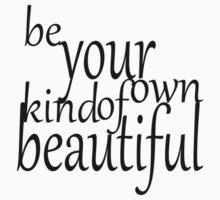Be Your Own Kind Of Beautiful Kids Clothes