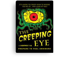 The Creeping Eye Canvas Print