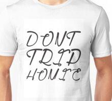 Don't Trip Homie Unisex T-Shirt