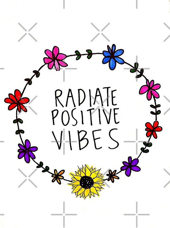 Quot Radiate Positive Vibes Quot Posters By Maddiesdrawings