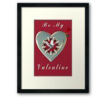 .♥➷♥•* BE MY VALENTINE .♥➷♥•* Framed Print