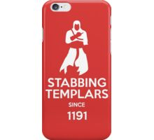 Stabbing Templars Since 1191, Assassin's Creed iPhone Case/Skin