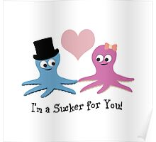 I'm a Sucker For You! Cute Octopi Poster