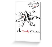 The really lonely mountain Greeting Card
