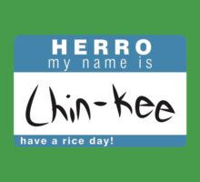 HERRO MY NAME IS CHIN-KEE T-Shirt