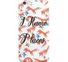 I Know Places Edit iPhone Case/Skin