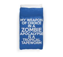 My weapon of choice in a Zombie Apocalypse is a tropical tapeworm Duvet Cover