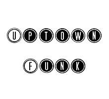 Uptown Funk! Photographic Print