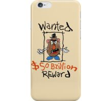 wanted: Mr Potato Head iPhone Case/Skin