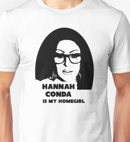 Hannah Conda is my Homegirl Unisex T-Shirt