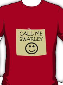 Call Me Swarley T-Shirt