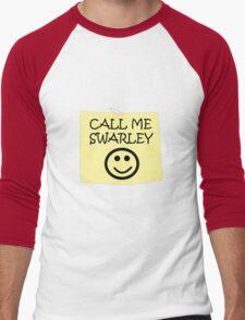 Call Me Swarley Men's Baseball ¾ T-Shirt