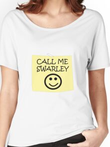 Call Me Swarley Women's Relaxed Fit T-Shirt