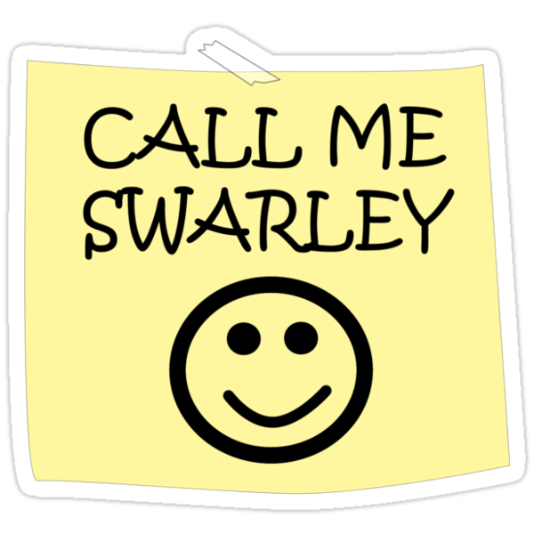 Call Me Swarley by ssdesigns08