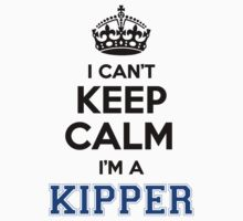 I cant keep calm Im a KIPPER by icant