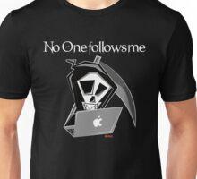 No one follows me Unisex T-Shirt
