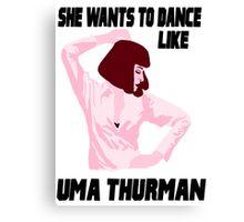 Dance Like Uma Thurman Canvas Print