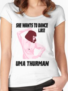 Dance Like Uma Thurman Women's Fitted Scoop T-Shirt