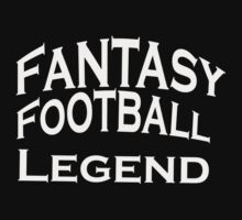 Fantasy Football Legend - T-Shirts & Hoodies by sharadalaxmi