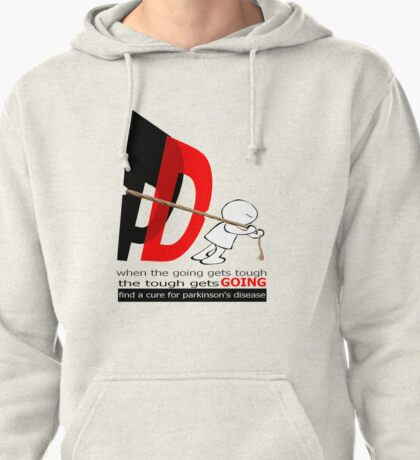 When the going gets tough... find a cure for Parkinson's  Pullover Hoodie