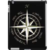 Not all those who wander are lost - J.R.R Tolkien - 2 iPad Case/Skin