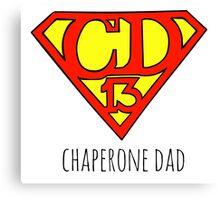 Chaperone Dad  Canvas Print