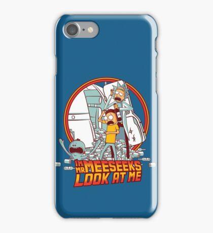 I'm Mr Meeseeks, Look at me!! iPhone Case/Skin