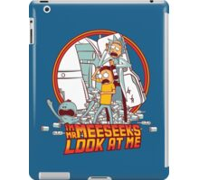 I'm Mr Meeseeks, Look at me!! iPad Case/Skin