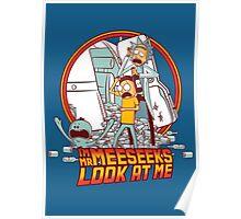I'm Mr Meeseeks, Look at me!! Poster