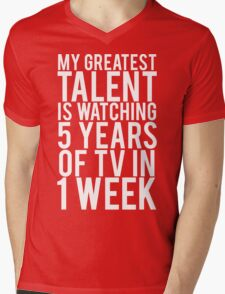 My Greatest Talent Is Watching 5 Years Worth Of TV In 1 Week Mens V-Neck T-Shirt