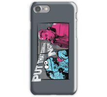 Put that cookie down! iPhone Case/Skin