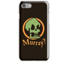 Murray? iPhone Case/Skin