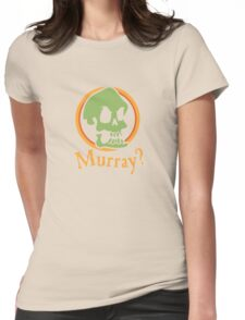 Murray? Womens Fitted T-Shirt