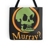 Murray? Tote Bag