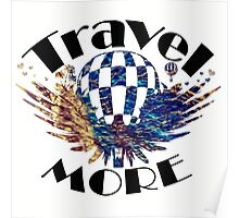 Travel More quote Poster