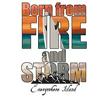 Born from Fire and Storm - Everywhere Island Photographic Print